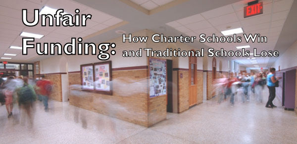 Report: Unfair Funding – How Charter Schools Win & Traditional Schools Lose