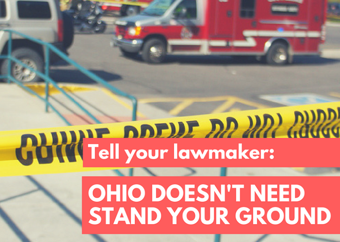 Tell Your Lawmaker: Ohio Doesn't Need Stand Your Ground